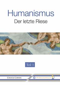 Chuck Cohen: Humanismus - Der letzte Riese (Teil 1)